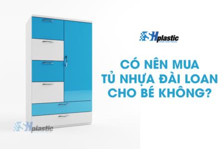 Có nên mua tủ nhựa Đài Loan cho bé không?;